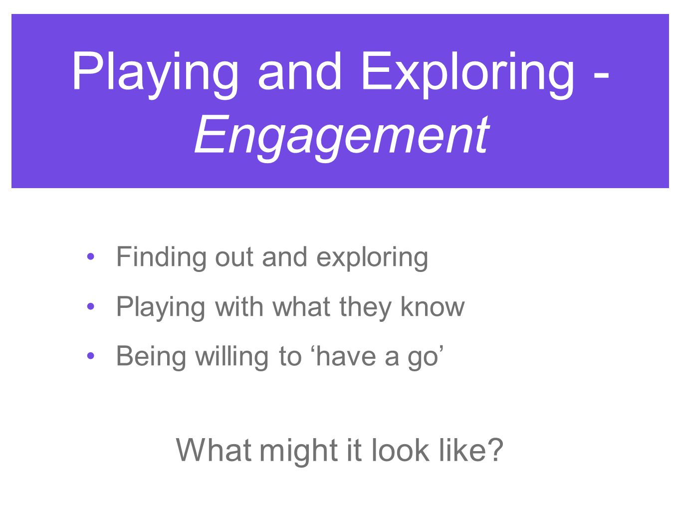 Playing and Exploring - Engagement