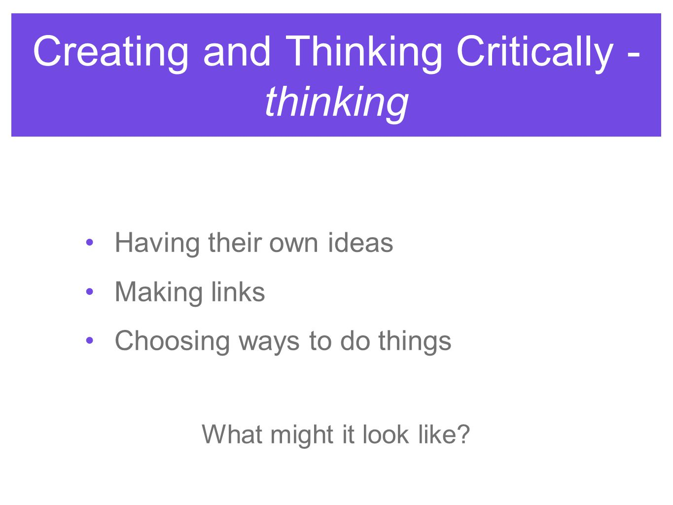 Creating and Thinking Critically - thinking