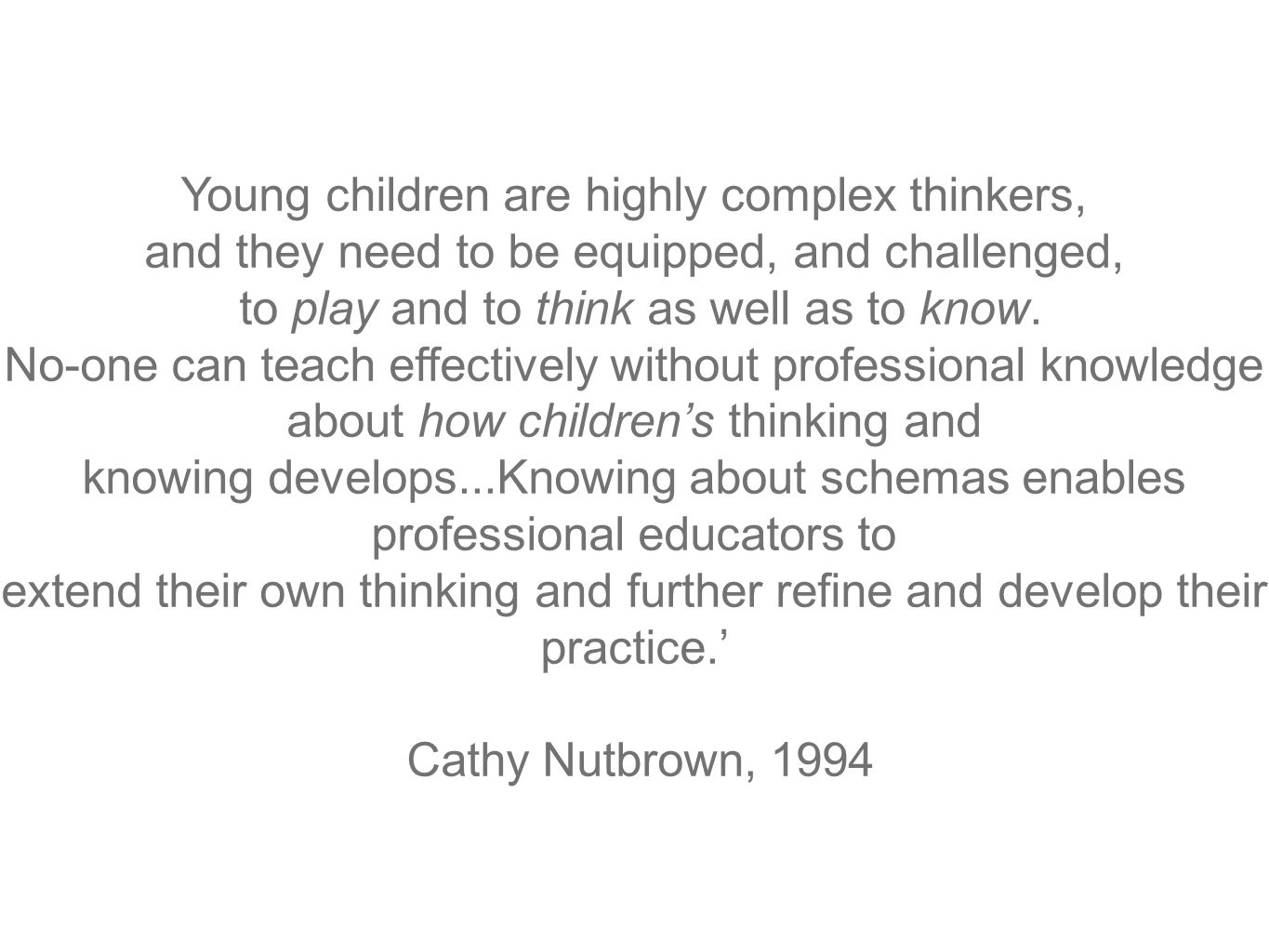 Young children are highly complex thinkers,
