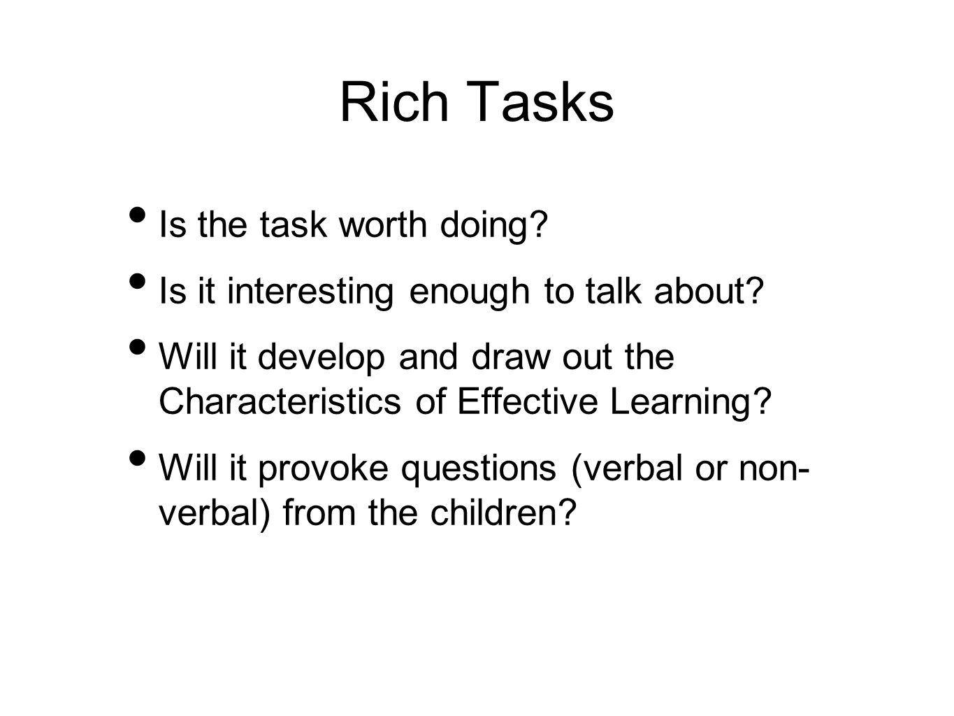 Rich Tasks Is the task worth doing