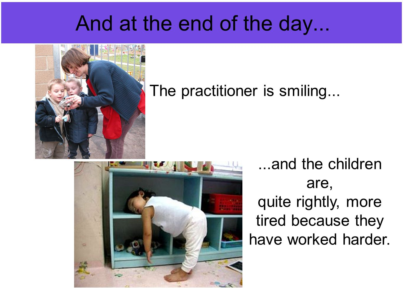 And at the end of the day... The practitioner is smiling...