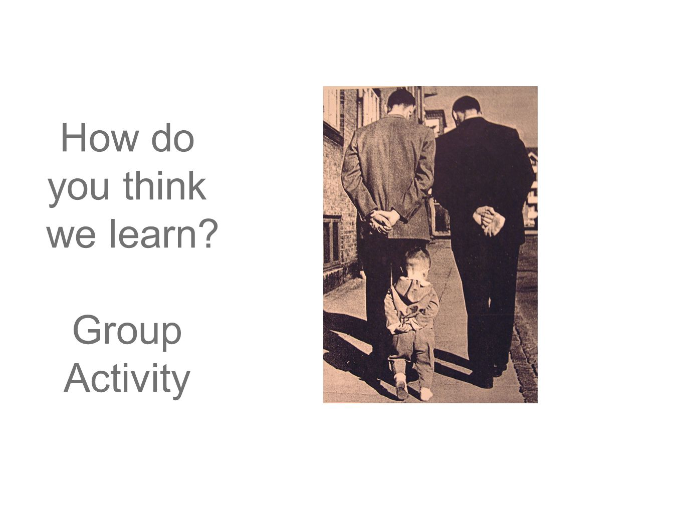 How do you think we learn Group Activity