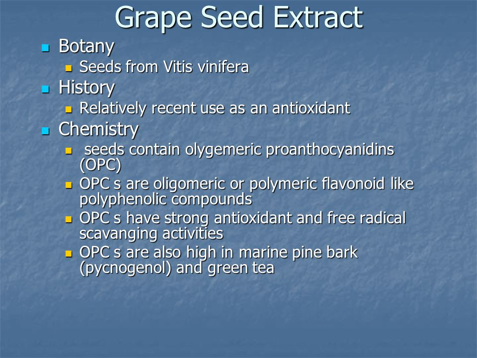 Grape Seed Extract Botany History Chemistry Seeds from Vitis vinifera
