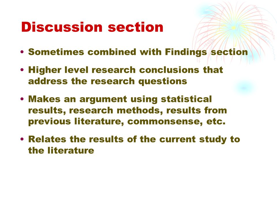 Discussion section Sometimes combined with Findings section