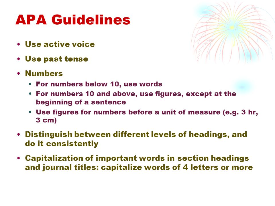 APA Guidelines Use active voice Use past tense Numbers