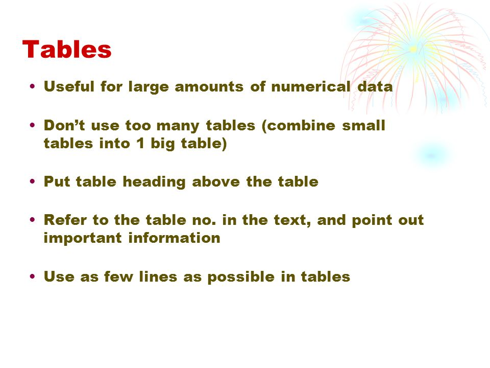 Tables Useful for large amounts of numerical data