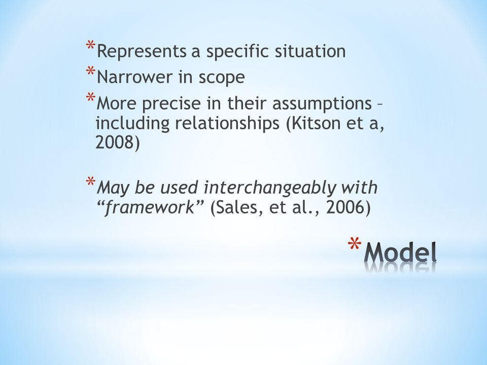 Model Represents a specific situation Narrower in scope