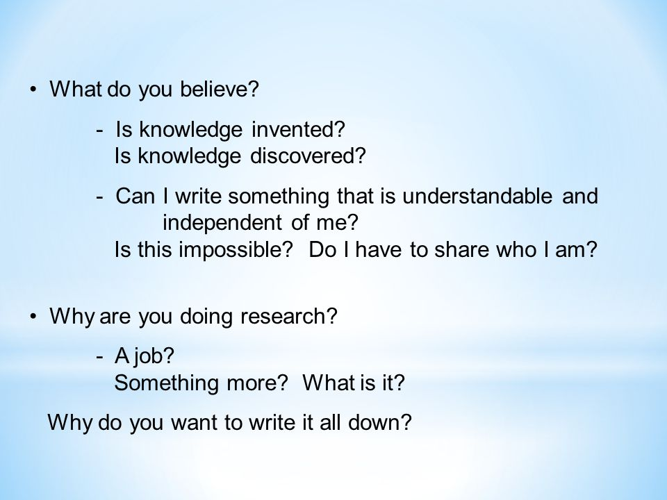 What do you believe - Is knowledge invented Is knowledge discovered