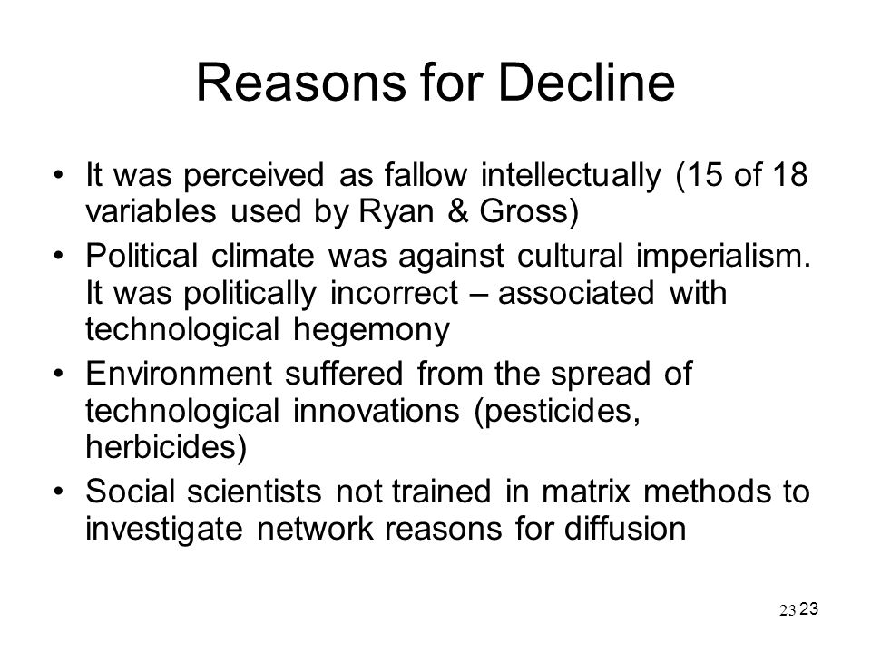 Reasons for Decline It was perceived as fallow intellectually (15 of 18 variables used by Ryan & Gross)