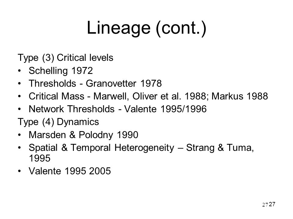 Lineage (cont.) Type (3) Critical levels Schelling 1972