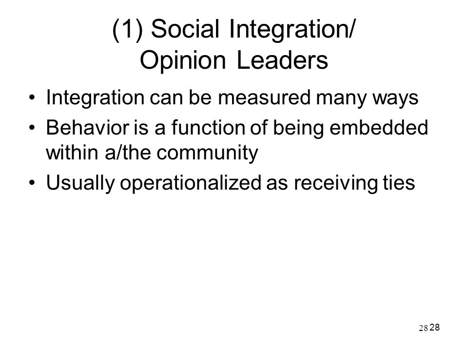 (1) Social Integration/ Opinion Leaders
