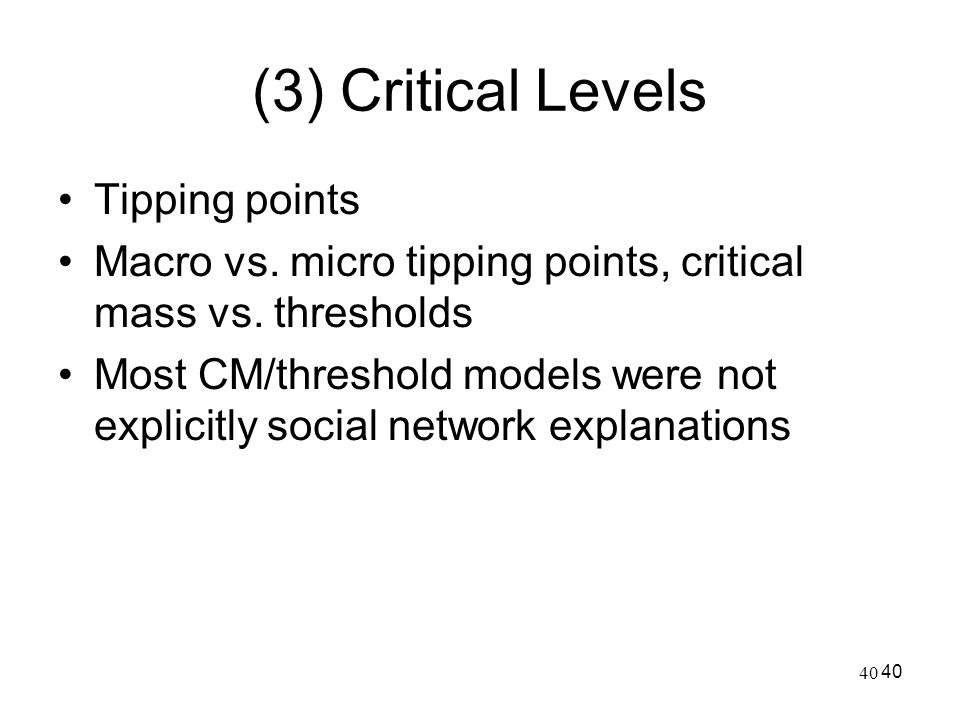 (3) Critical Levels Tipping points