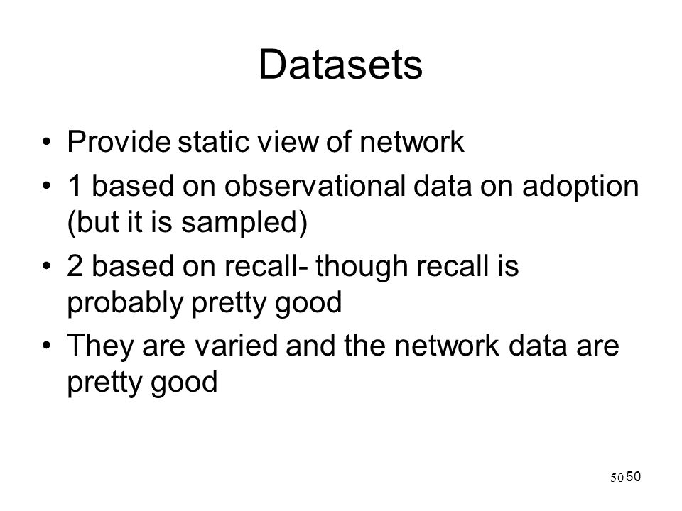 Datasets Provide static view of network