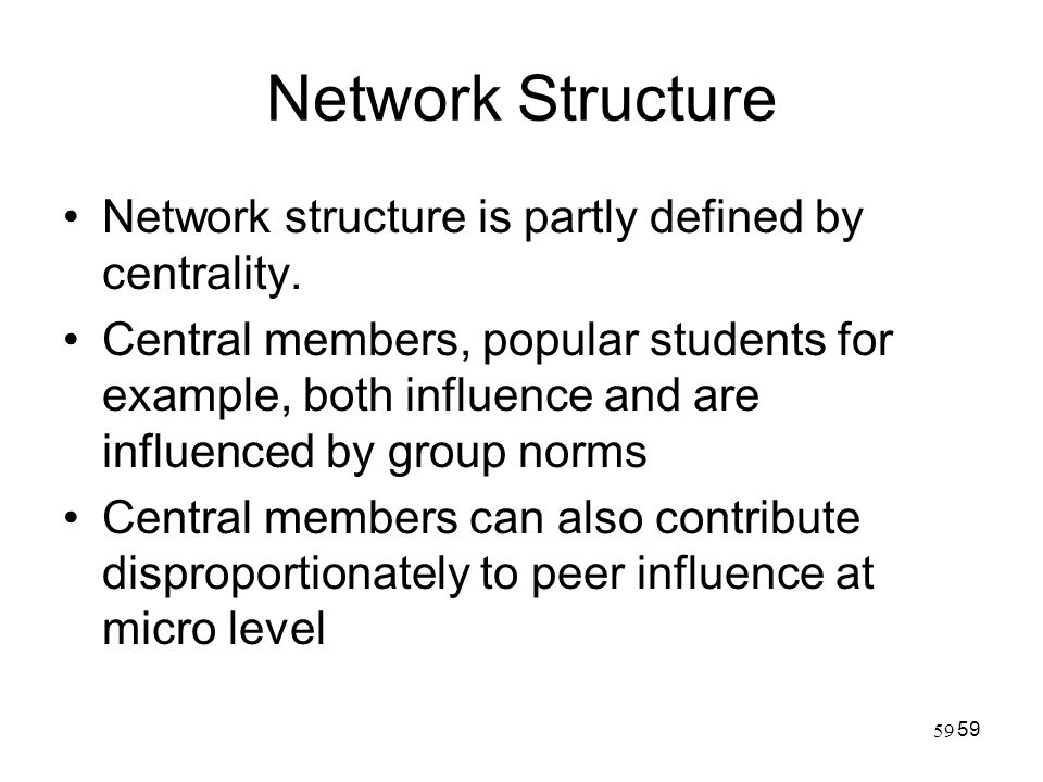 Network Structure Network structure is partly defined by centrality.