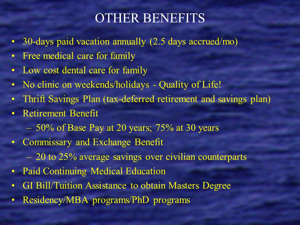 OTHER BENEFITS 30-days paid vacation annually (2.5 days accrued/mo)