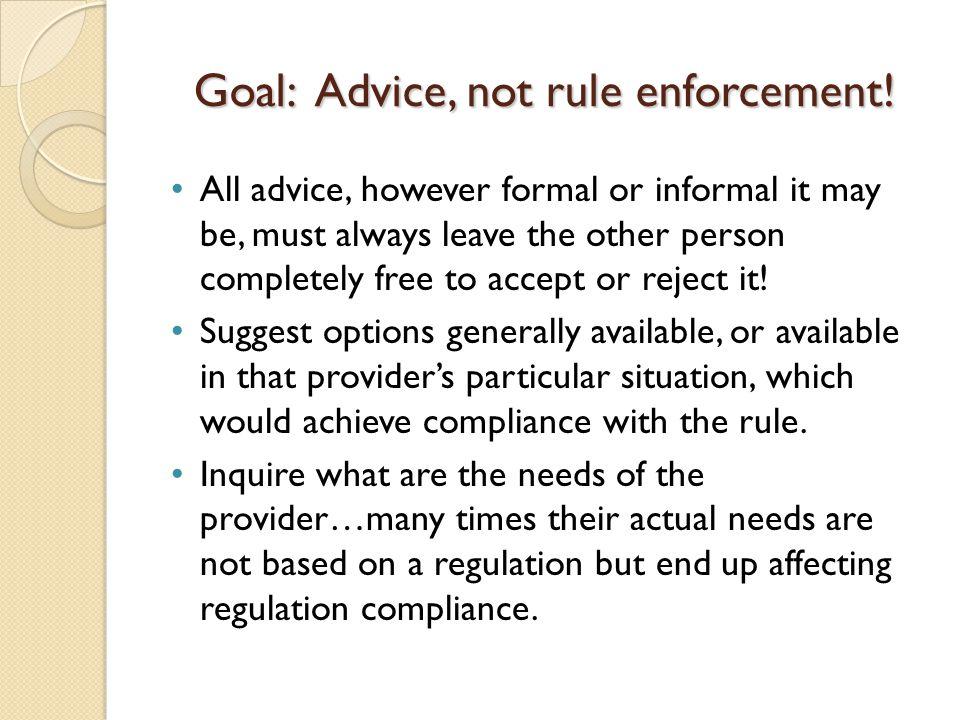 Goal: Advice, not rule enforcement!