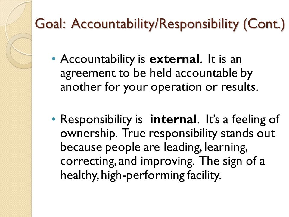 Goal: Accountability/Responsibility (Cont.)