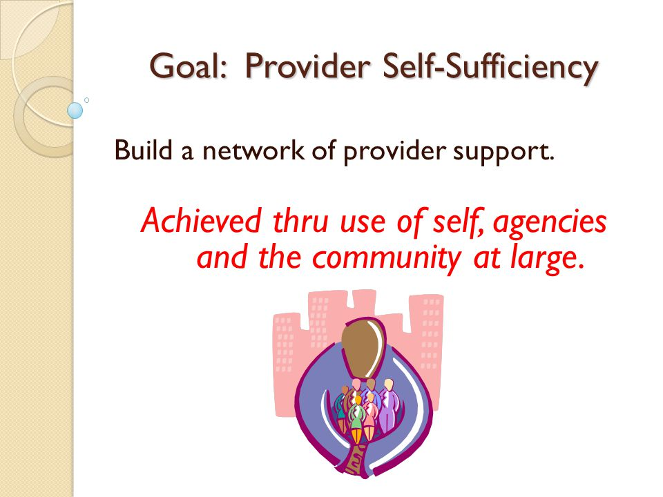 Goal: Provider Self-Sufficiency