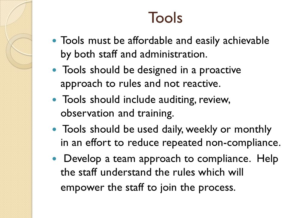 Tools Tools must be affordable and easily achievable by both staff and administration.
