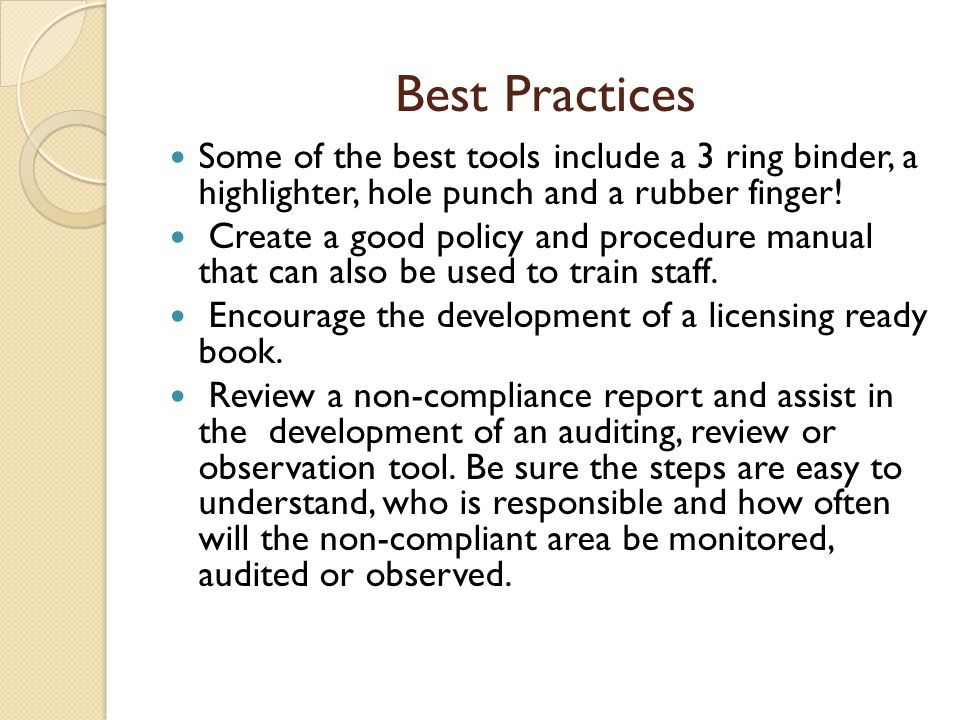 Best Practices Some of the best tools include a 3 ring binder, a highlighter, hole punch and a rubber finger!