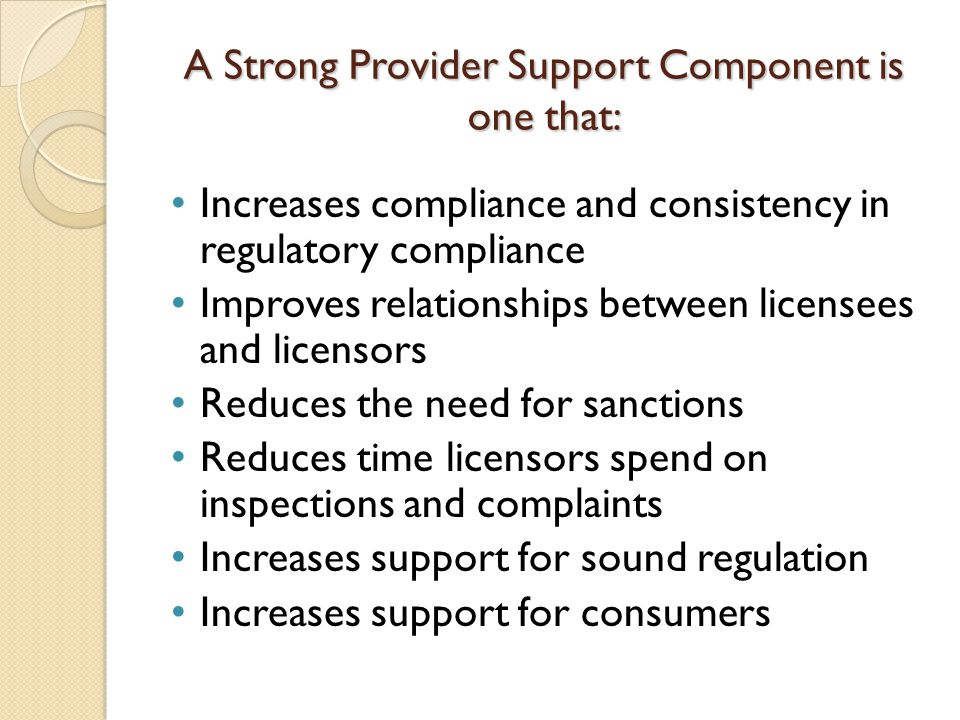 A Strong Provider Support Component is one that: