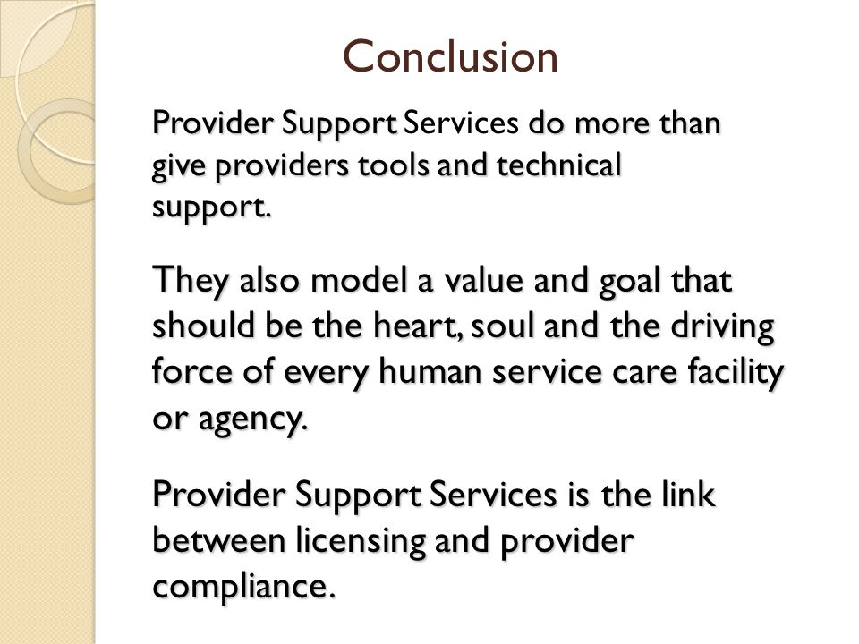 Conclusion Provider Support Services do more than give providers tools and technical support.