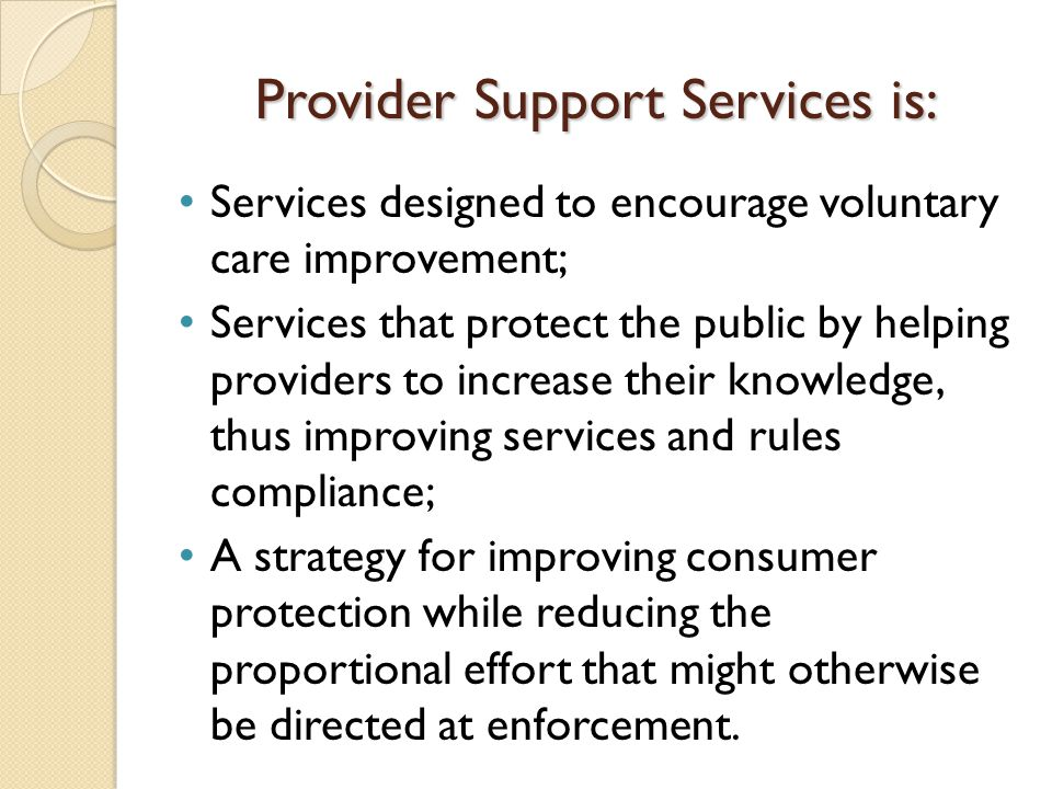 Provider Support Services is: