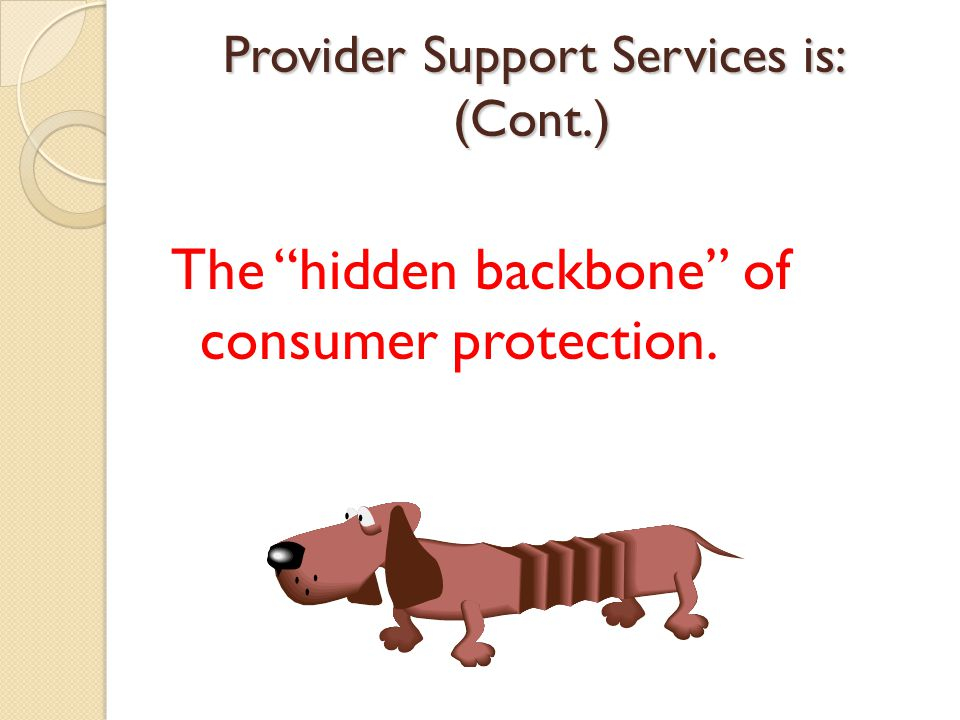 Provider Support Services is: (Cont.)