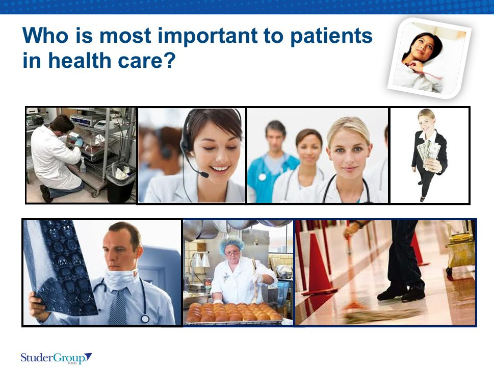 Who is most important to patients in health care