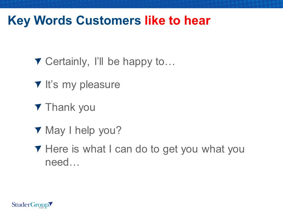 Key Words Customers like to hear