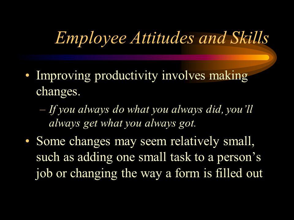Employee Attitudes and Skills