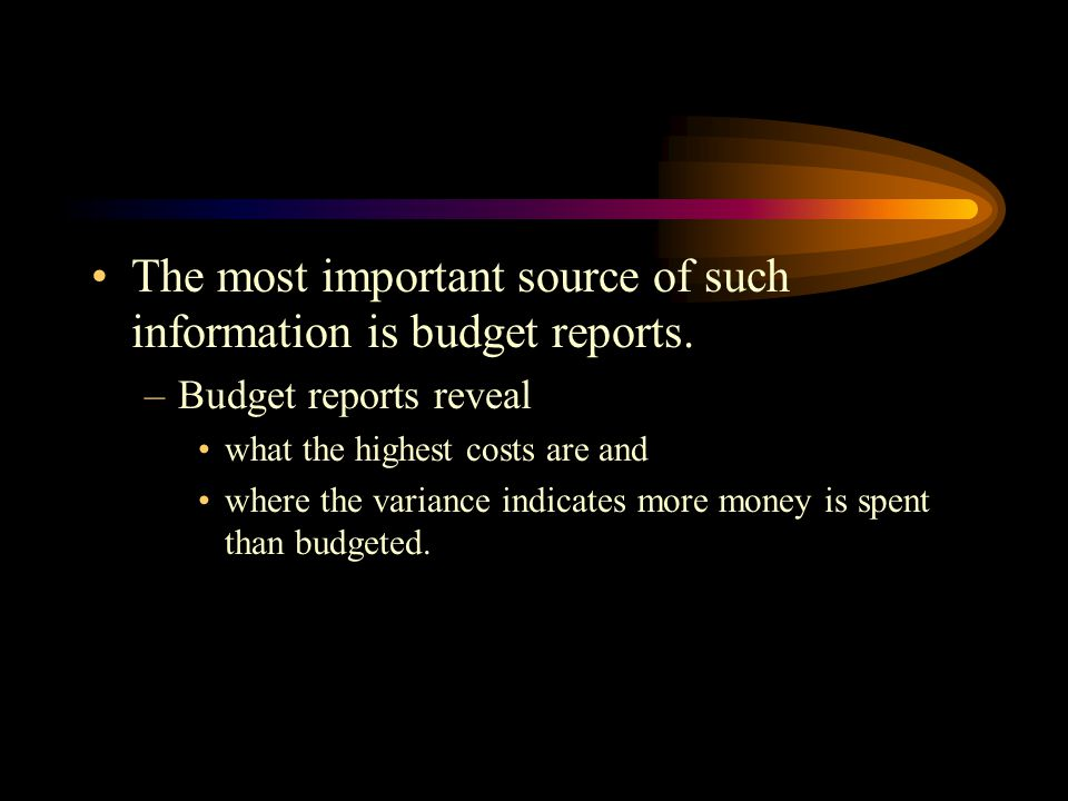 The most important source of such information is budget reports.