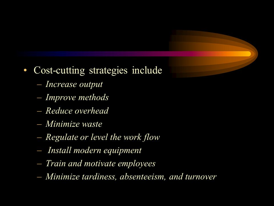 Cost-cutting strategies include