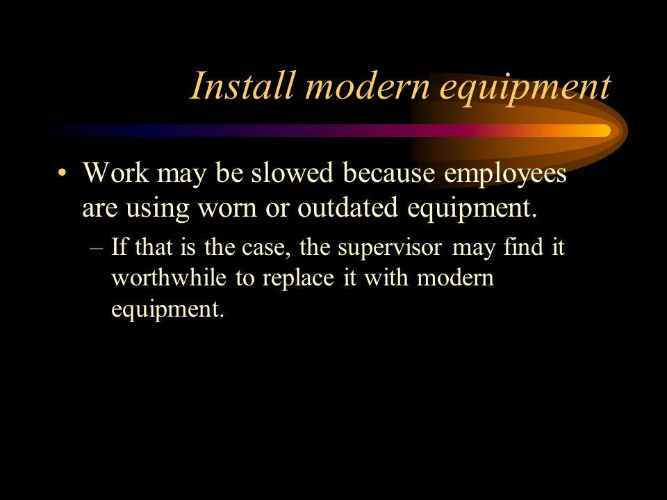 Install modern equipment