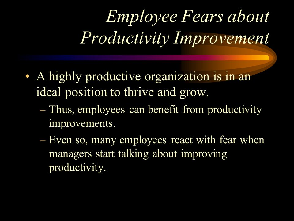 Employee Fears about Productivity Improvement
