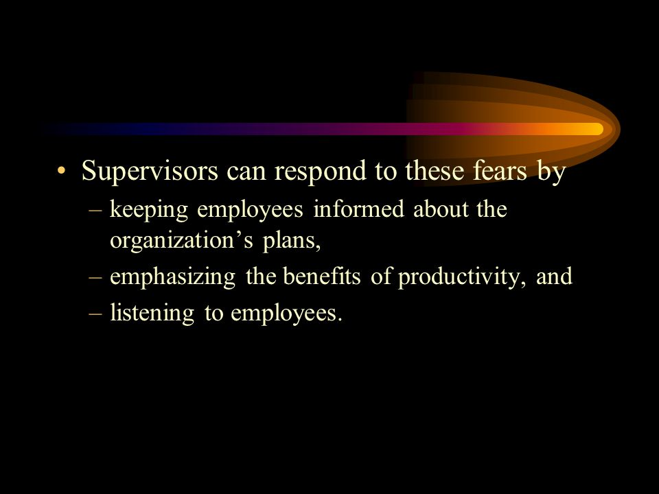 Supervisors can respond to these fears by