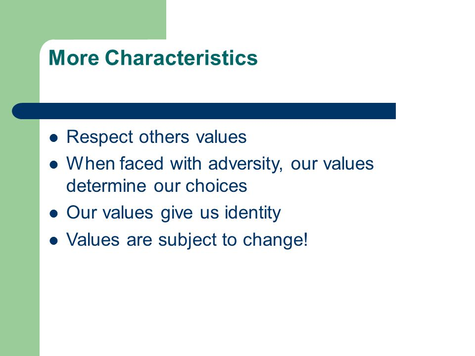 More Characteristics Respect others values