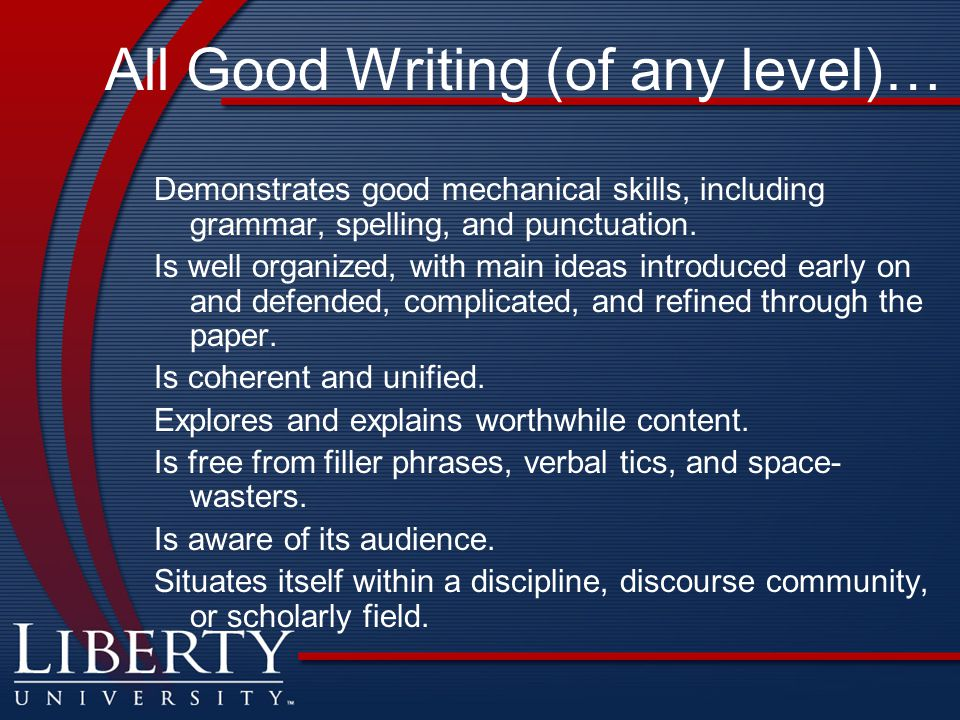All Good Writing (of any level)…
