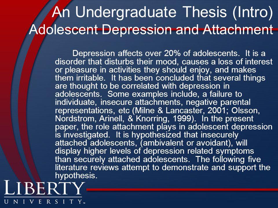 An Undergraduate Thesis (Intro) Adolescent Depression and Attachment