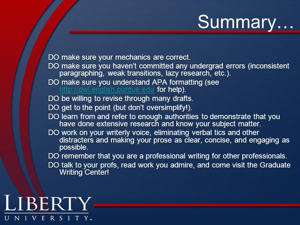 Summary… DO make sure your mechanics are correct.