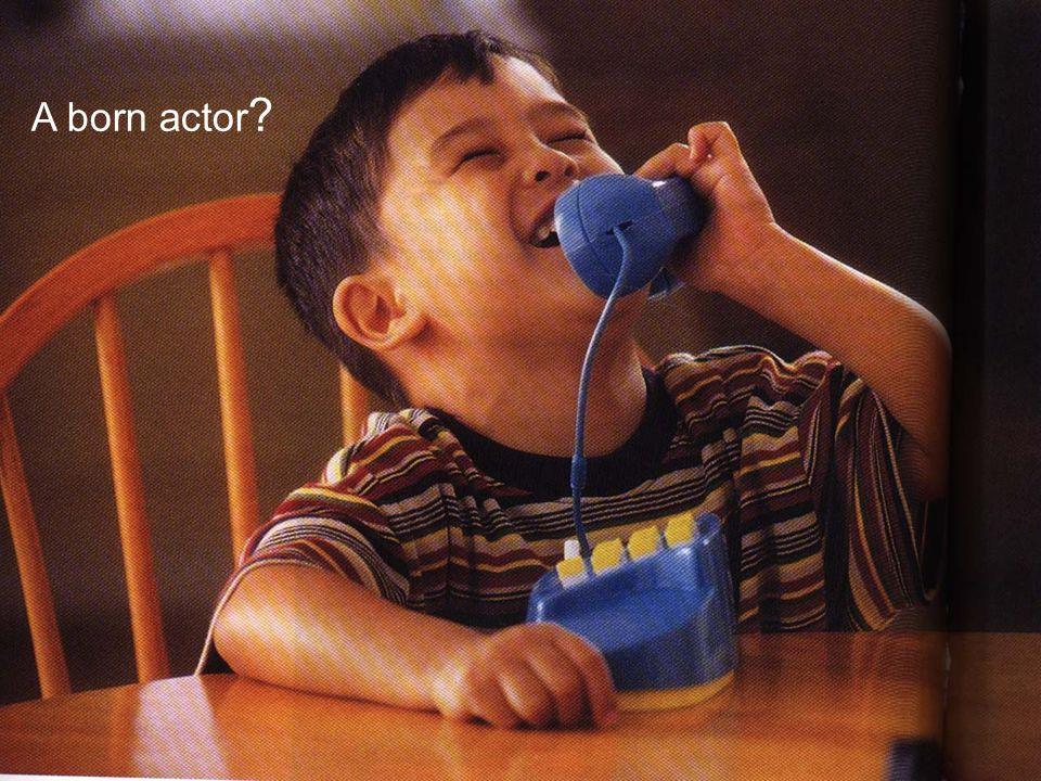A born actor