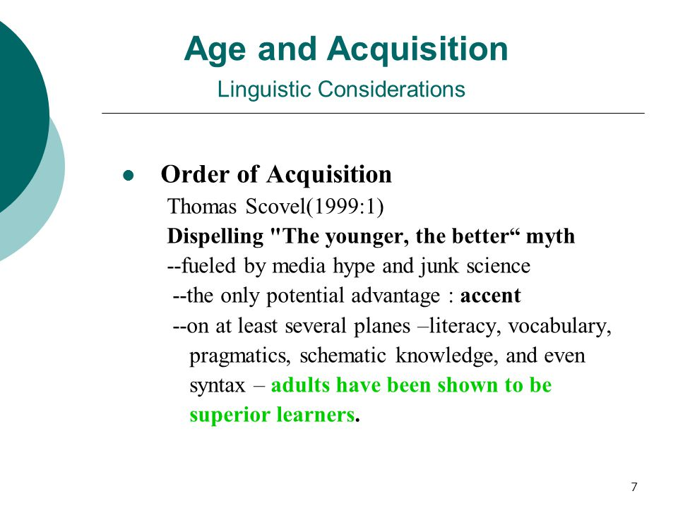 Age and Acquisition Linguistic Considerations