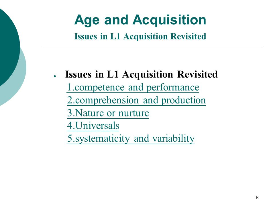 Age and Acquisition Issues in L1 Acquisition Revisited