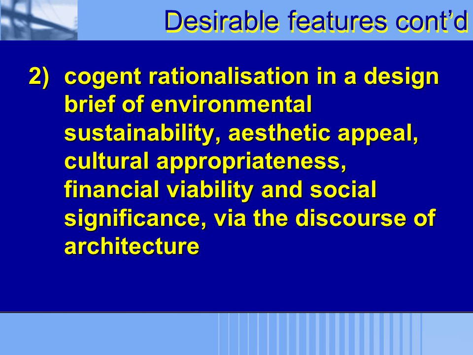 Desirable features cont'd