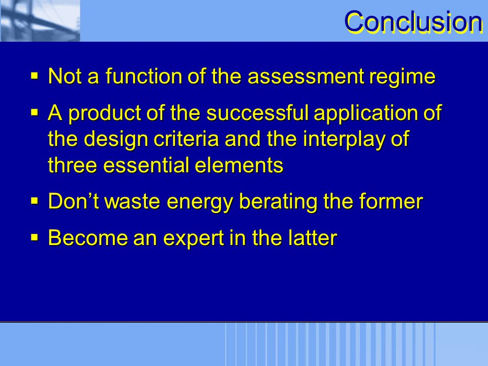 Conclusion Not a function of the assessment regime