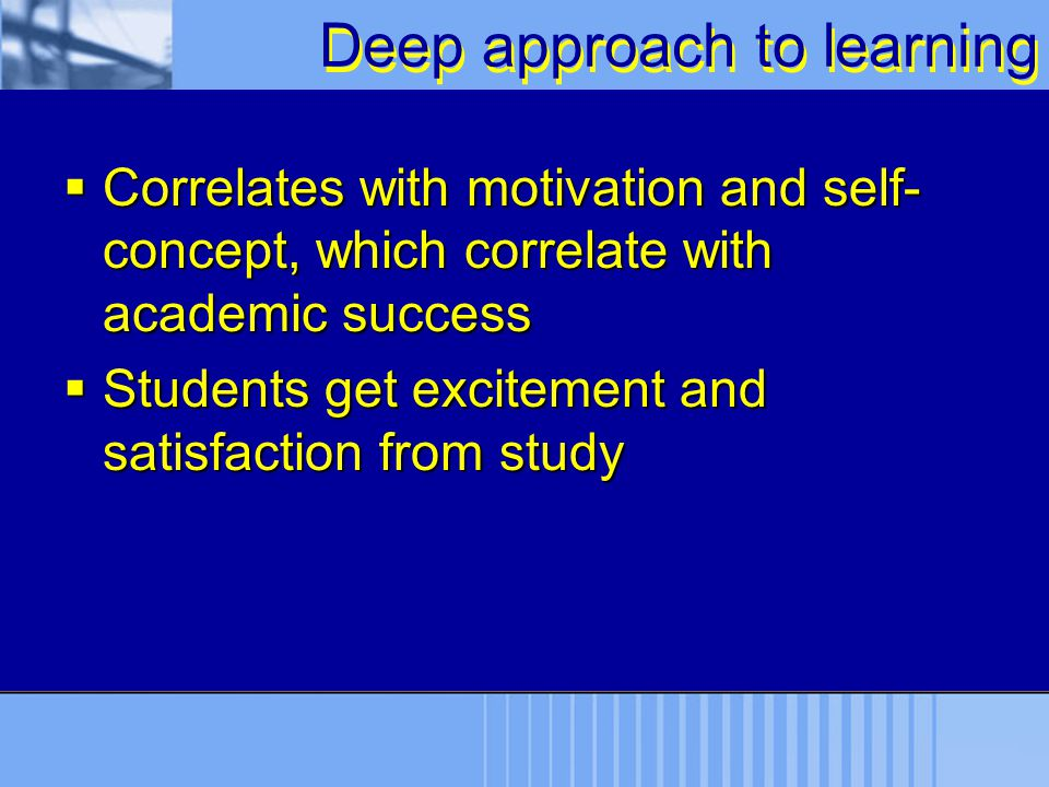 Deep approach to learning
