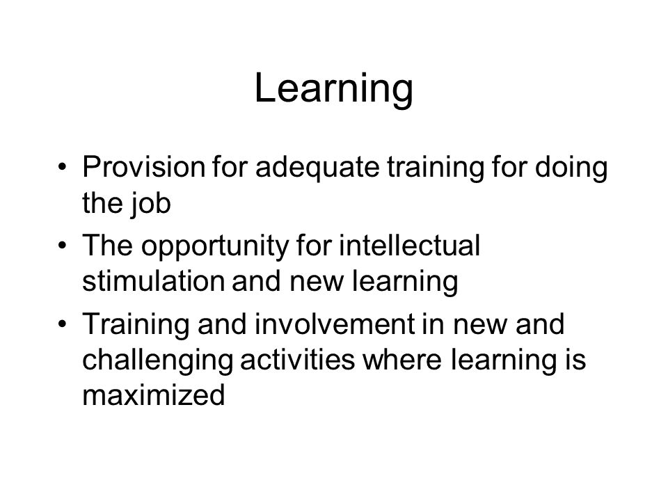 Learning Provision for adequate training for doing the job