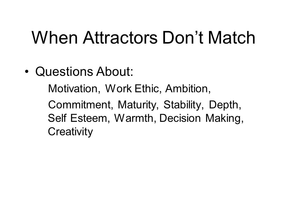When Attractors Don't Match