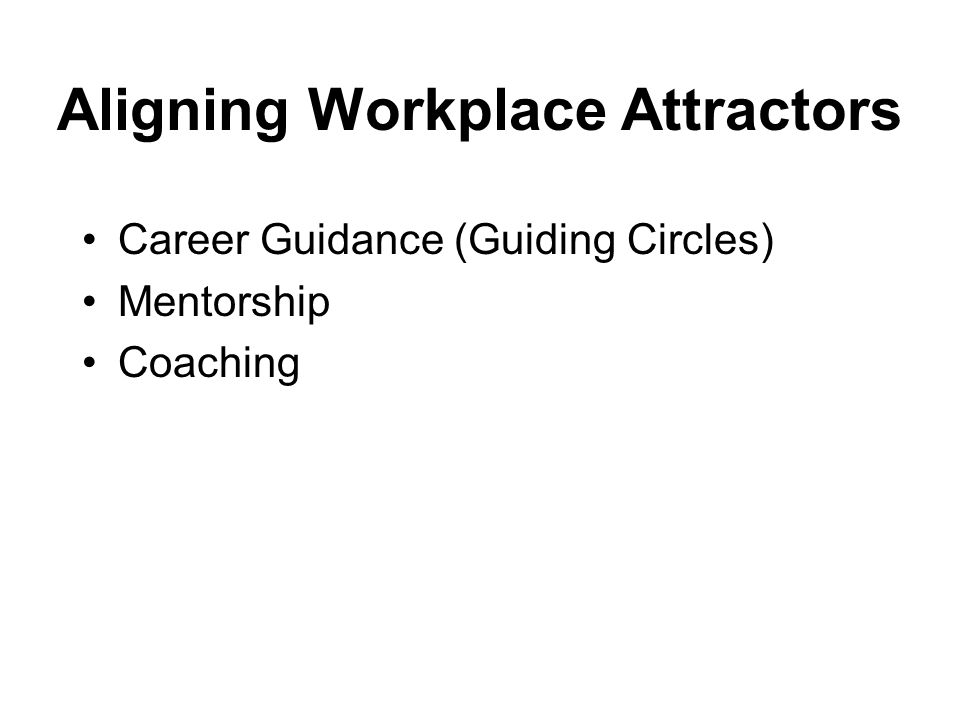 Aligning Workplace Attractors