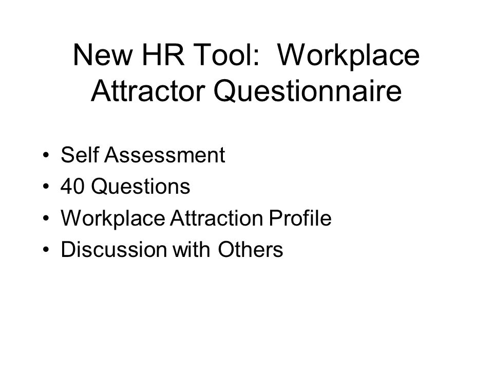 New HR Tool: Workplace Attractor Questionnaire